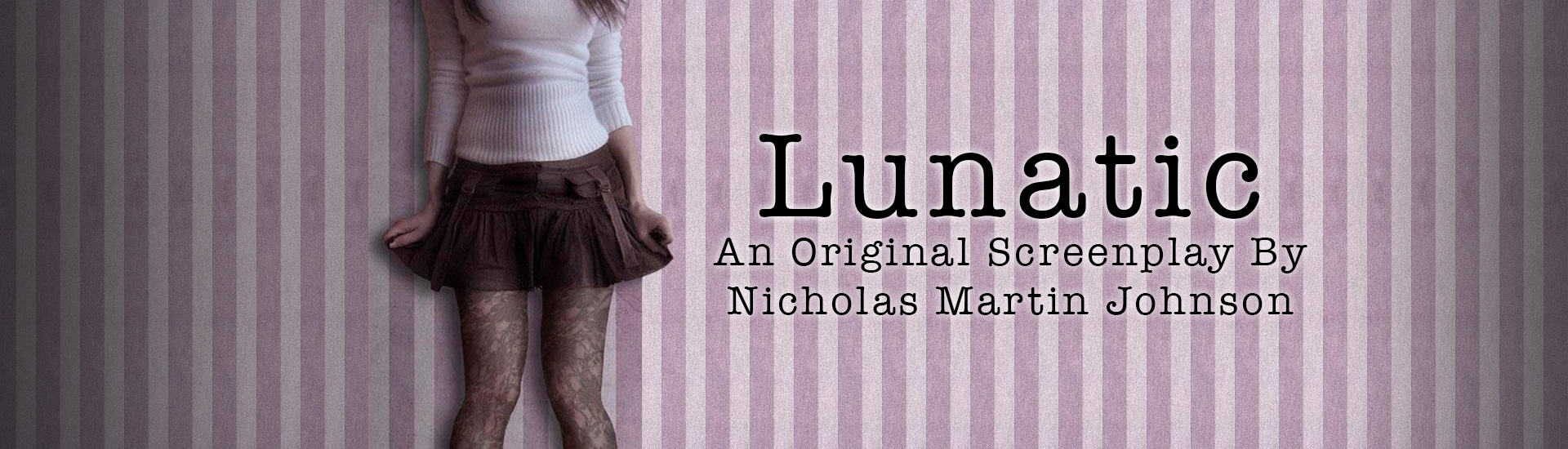 Lunatic | An Original Screenplay by Nicholas Martin Johnson